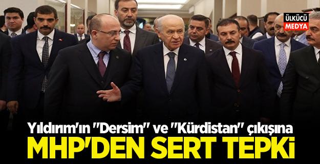 """Binali Yıldırım'ın """"Dersim"""" ve """"Kürdistan"""" çıkışına MHP'den sert tepki!"""