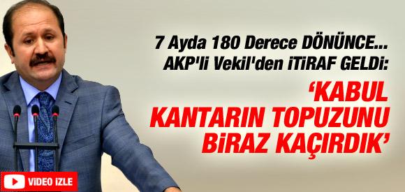 AKP'Lİ CAN: KANTARIN TOPUZUNU KAÇIRMIŞIZ