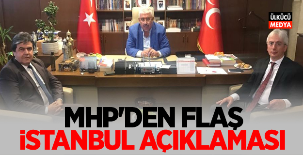 MHP'den Flaş İstanbul açıklaması