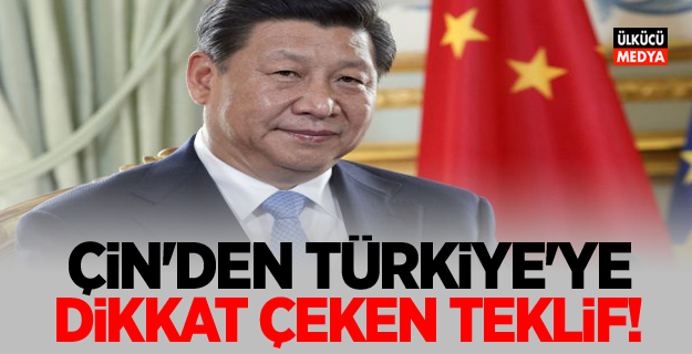 Çin'den Türkiye'ye dikkat çeken teklif!