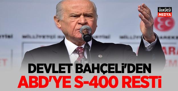 Devlet Bahçeli'den ABD'ye S-400 resti! Türkiye sömürgeniz değil..
