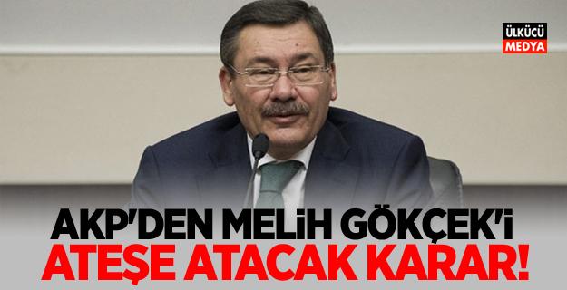 AKP'den Melih Gökçek'i ateşe atacak karar