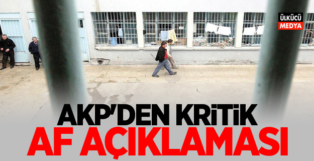 AKP'den kritik af açıklaması!