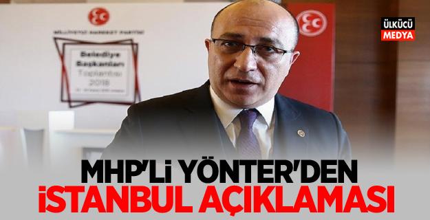 MHP'li Yönter'den İstanbul açıklaması
