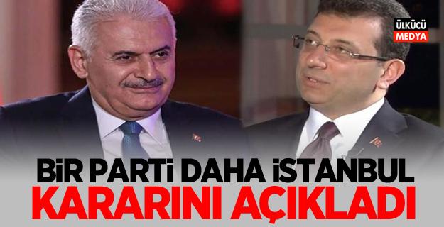 Bir parti daha İstanbul kararını açıkladı!