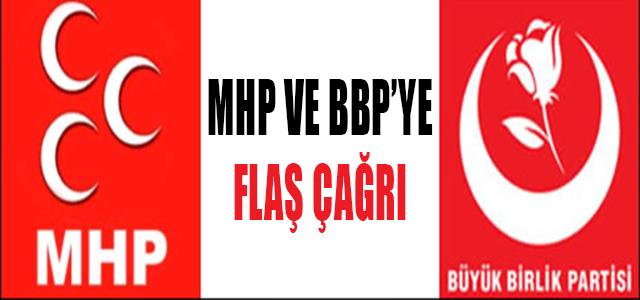 MHP VE BBP' YE FLAŞ ÇAĞRI !