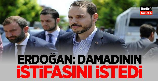 Erdoğan Damadının İstifasını İstedi