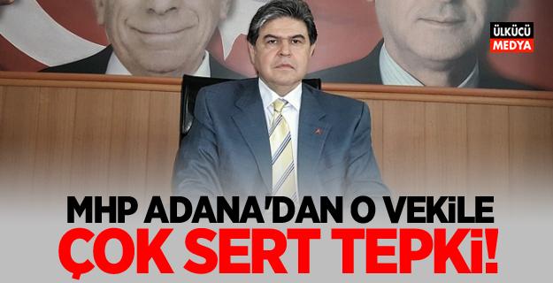 MHP Adana'dan O Vekile Çok Sert Tepki