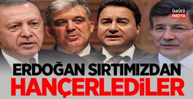 """Erdoğan: """"Sırtımızdan hançerlediler!"""""""