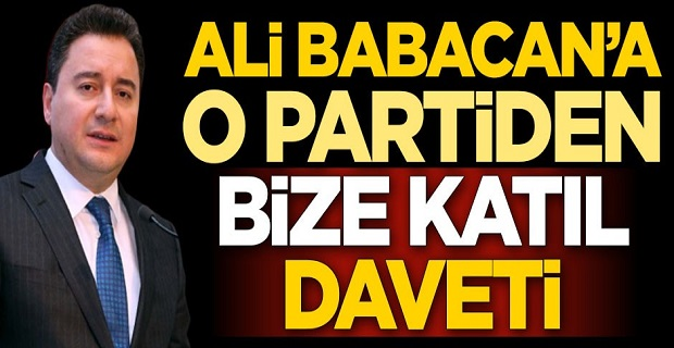 Ali Babacan'a o partiden flaş davet: Bizim partimize katıl