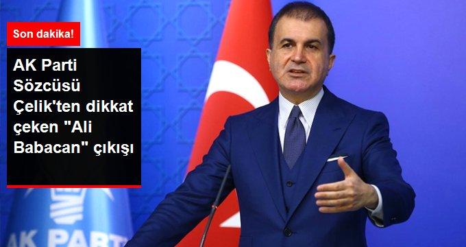 """AK Parti Sözcüsü Çelik'ten """"Ali Babacan"""" açıklaması"""