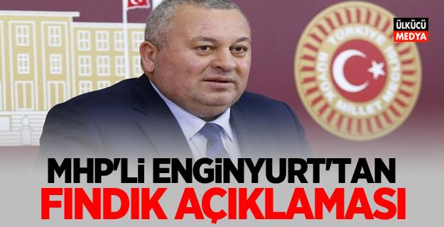 MHP'li Cemal Enginyurt Fındık Açıklaması