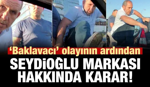 Seydioğlu Baklavaları markası hakkında önemli karar!