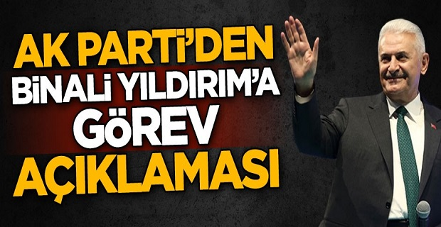 AK Parti'den 'Binali Yıldırım'a görev' açıklaması