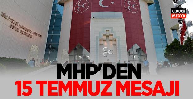 MHP''den 15 Temmuz mesajı