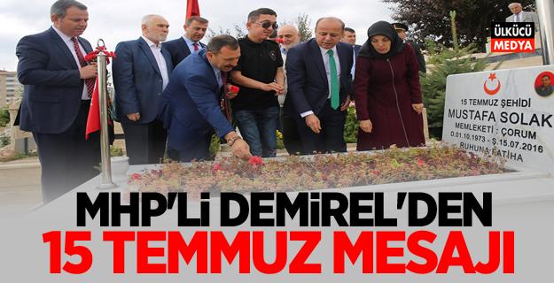 MHP'li Demirel'den 15 Temmuz Mesajı