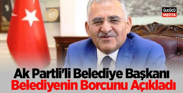 Ak Parti'li Belediye Başkanı Belediyenin Borcunu Açıkladı