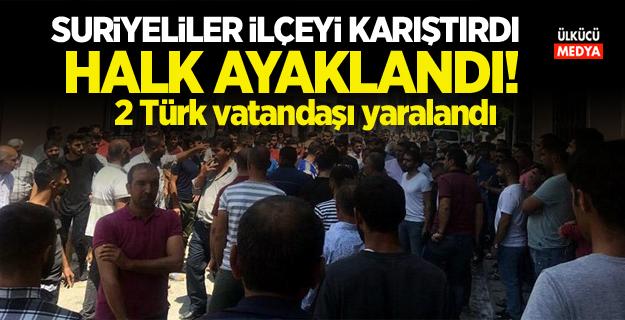 Suriyeliler ilçeyi karıştırdı! Halk ayaklandı 2 Türk vatandaşı yaralandı