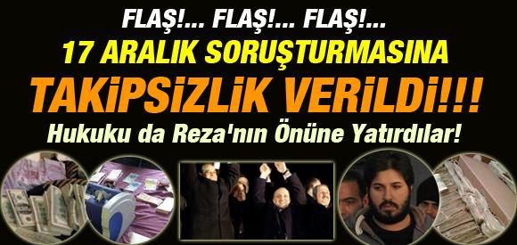 17 ARALIK SORUŞTURMASINA TAKİPSİZLİK KARARI VERİLDİ !