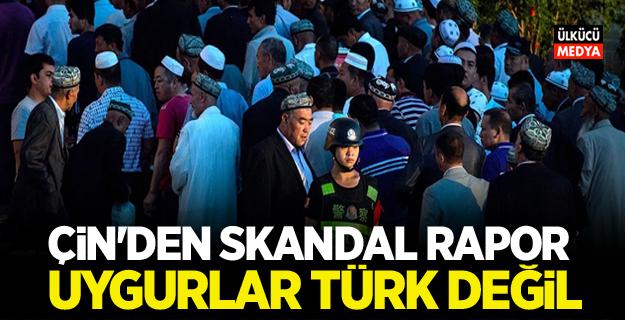 Çin'den skandal rapor: Uygurlar Türk değil