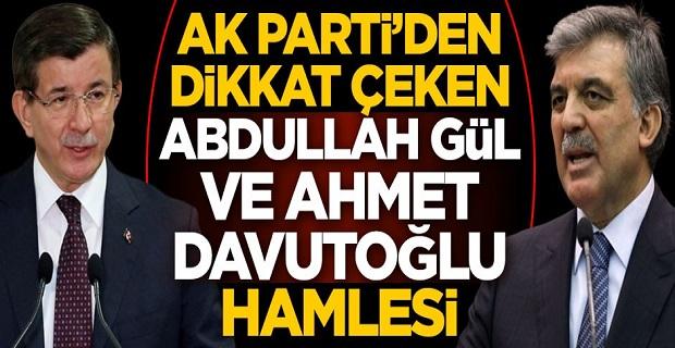 AK Parti'den dikkat çeken Abdullah Gül ve Ahmet Davutoğlu hamlesi
