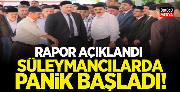 Rapor açıkladı! Süleymancılarda panik başladı..