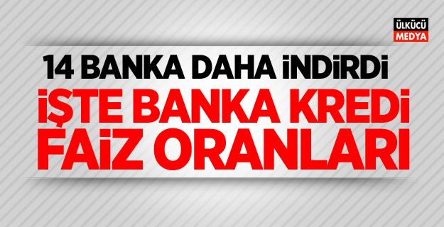 14 banka daha faiz indirdi! İşte banka banka güncel kredi faiz oranları