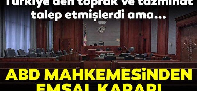 ABD'de Ermenilerin Türkiye'den tazminat ve toprak talep ettiği davada ret edildi