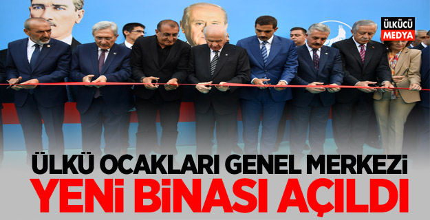 Ülkü Ocakları Genel Merkezi Yeni Binası Açıldı