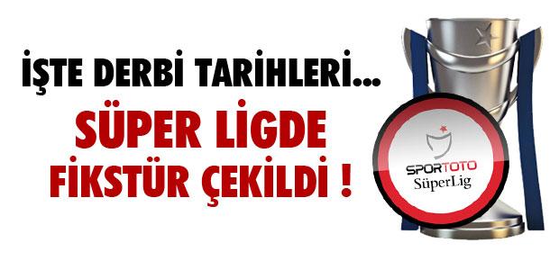 SÜPER LİG'DE FİKSTÜR ÇEKİLDİ !
