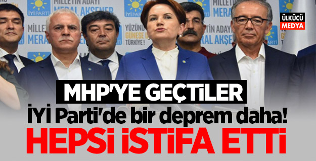 İyi Parti'de Toplu İstifa! MHP'ye geçtiler
