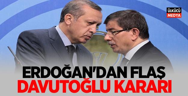 Erdoğan'dan Flaş Davutoğlu Kararı!