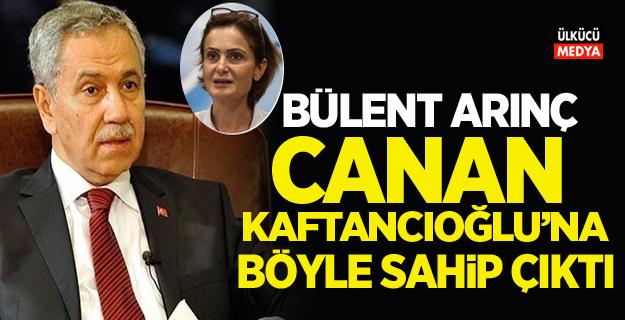 Bülent Arınç CHP'li Kaftancıoğlu'na böyle sahip çıktı