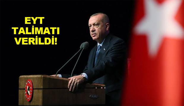 Cumhurbaşkanı Erdoğan EYT talimatı verdi