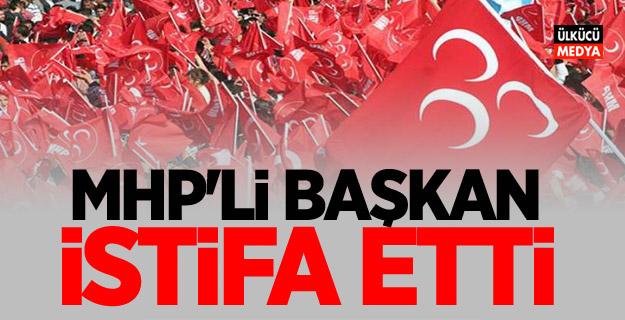 MHP'li Başkan ve Yönetimi İstifa etti