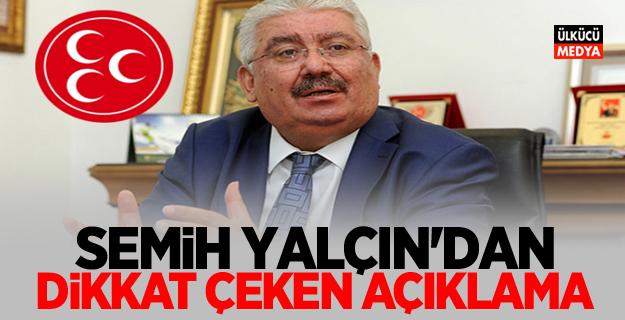 MHP'li Semih Yalçın'dan dikkat çeken açıklama!