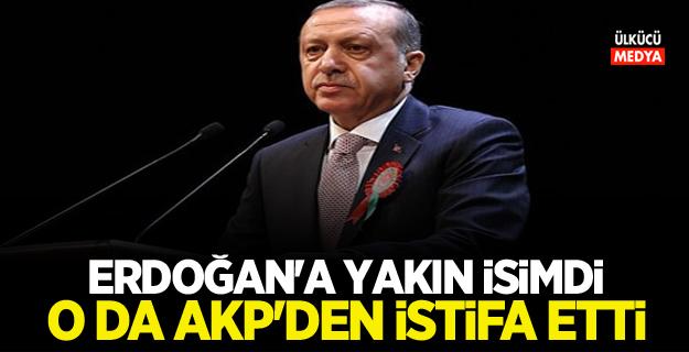 Erdoğan'a Yakın isimdi O da akp'den istifa etti