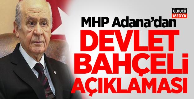 MHP Adana'dan Devlet Bahçeli Açıklaması
