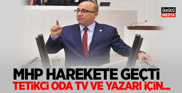 MHP Harekete Geçti! Tetikci Oda Tv ve Yazarı için...