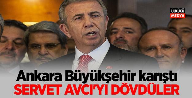 Ankara Büyükşehir karıştı: Servet Avcı'yı dövdüler