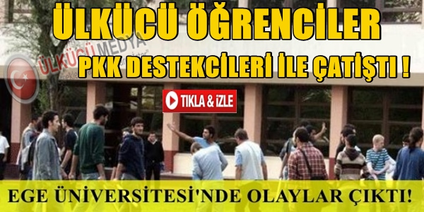 ÜLKÜCÜ ÖĞRENCİLER PKK'LILARLA ÇATİŞTI !