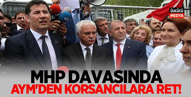 MHP davasında Korsan kurultaycılara AYM'den ret!