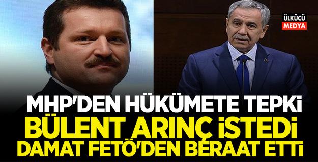 MHP'den Hükümete Tepki! Arınç istedi Damat Fetö'den beraat etti