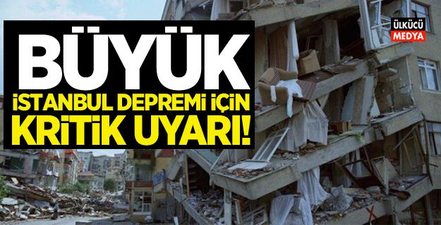 Büyük İstanbul depremi için kritik uyarı!