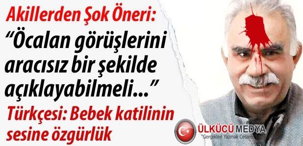 AKİLLERDEN ŞOK ÖNERİ ÖCALAN SESİNE ÖZGÜRLÜK !