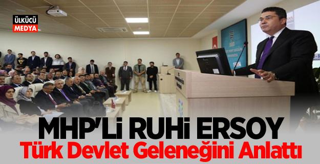 MHP'li Ruhi Ersoy: Türk Devlet Geleneğini Anlattı