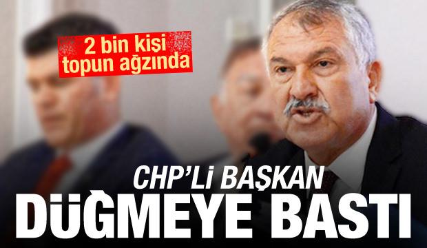 CHP'li Başkan düğmeye bastı! 2 bin kişi topun ağzında