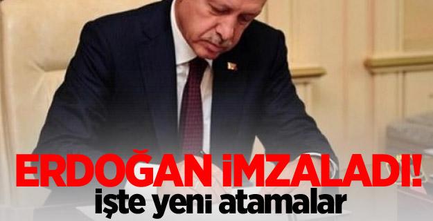 Erdoğan imzaladı! İşte Yeni atamalar...