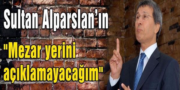 Yusuf Halaçoğlu: Sultan Alparslan'ın Mezar Yerini Açıklayacağım !
