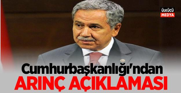 Cumhurbaşkanlığı'ndan Bülent Arınç açıklaması